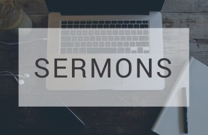 Sermons Living Message Church Clermont Florida Title Image with laptop pen paper and headphones
