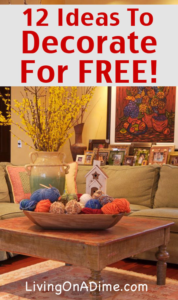 Ideas To Decorate For Free Cheap And Home Decorating