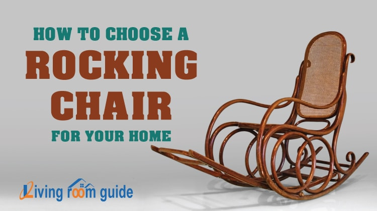 How to Choose a Rocking Chair for Your Home