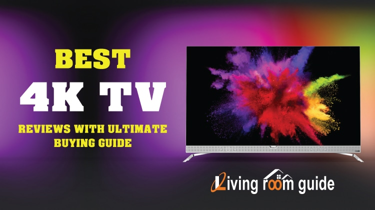 Best 4k TV 2017 | Reviews with Ultimate Buying Guide