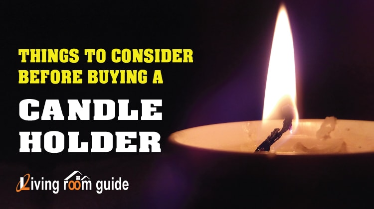 Things to Consider Before Buying a Best Candle Holder