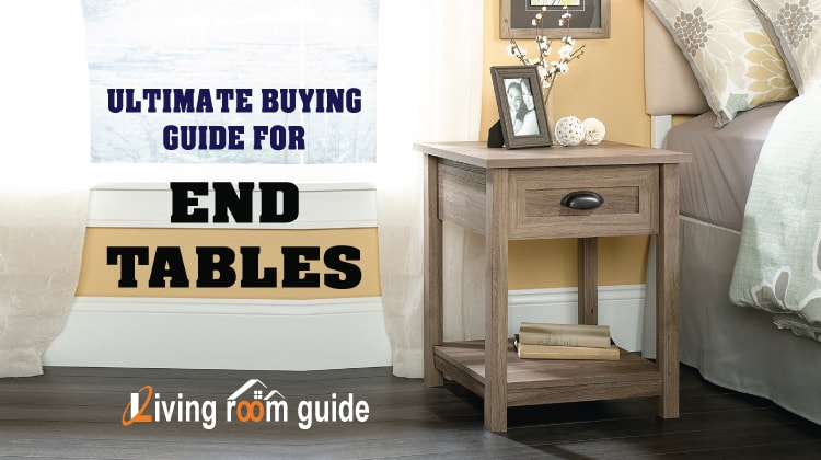 Ultimate Buying Guide For The Best End Tables 2017