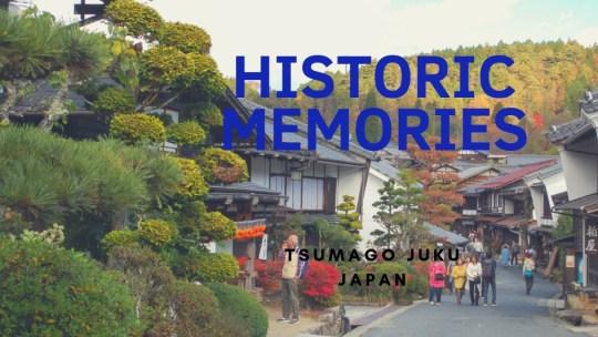Historic memories – Tsumago juku 江戶時代的風貌