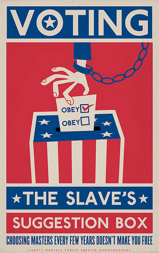 Voting is the slave's suggestion boxVoting is the slave's suggestion box