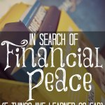 In Search Of Financial Peace 5 Things Ive Learned So Far Great Tips For Attaining True Peace