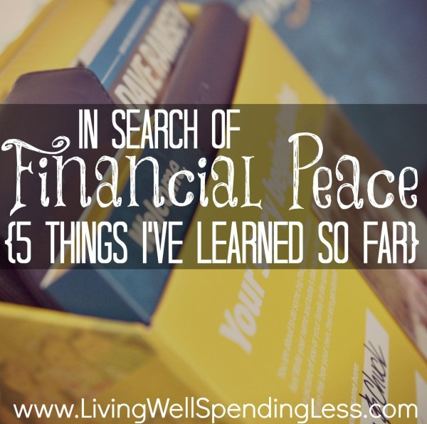 In Search of Financial Peace {5 Things I've Learned So Far ...