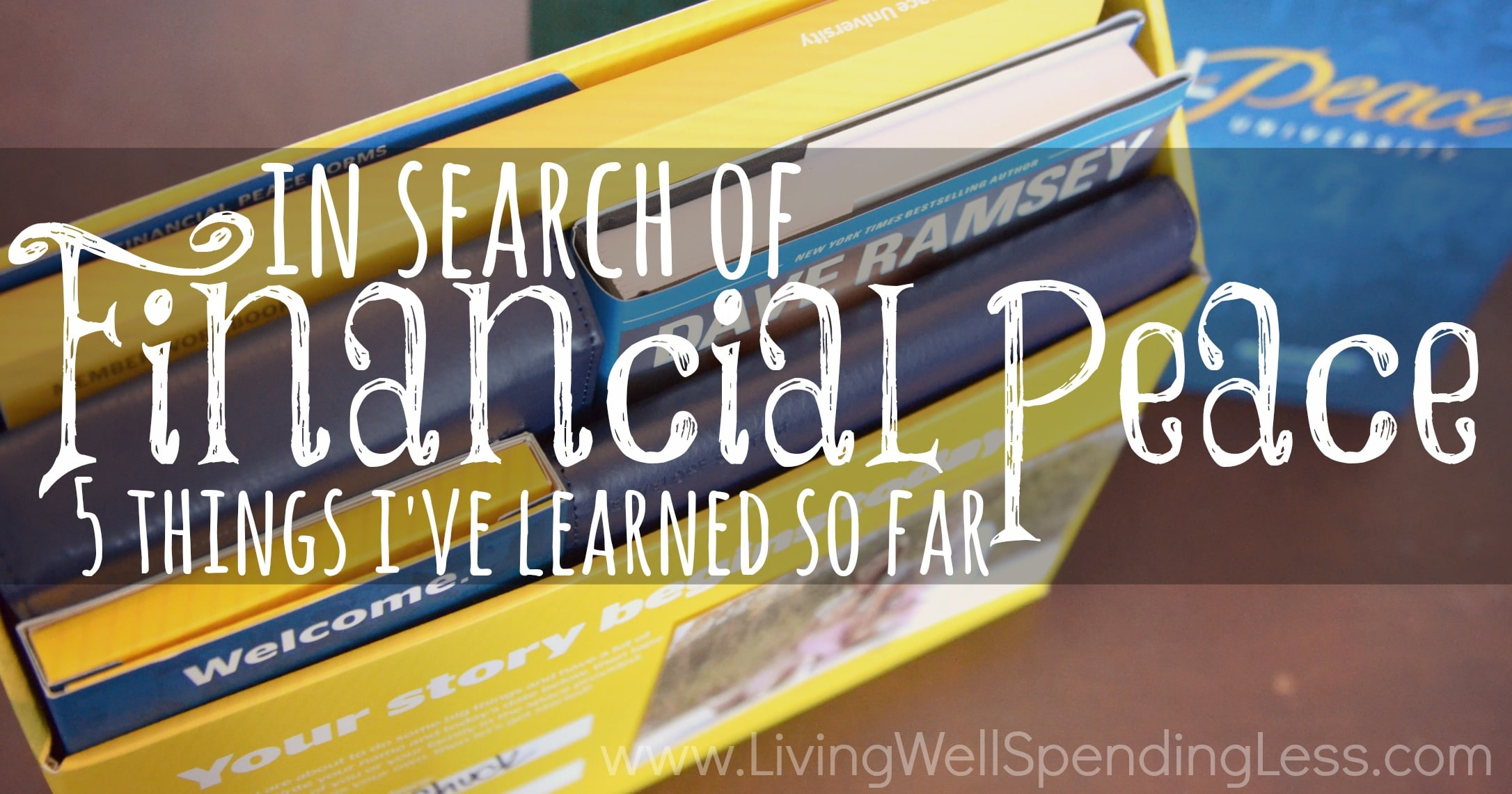 In Search Of Financial Peace 5 Things I Ve Learned So Far