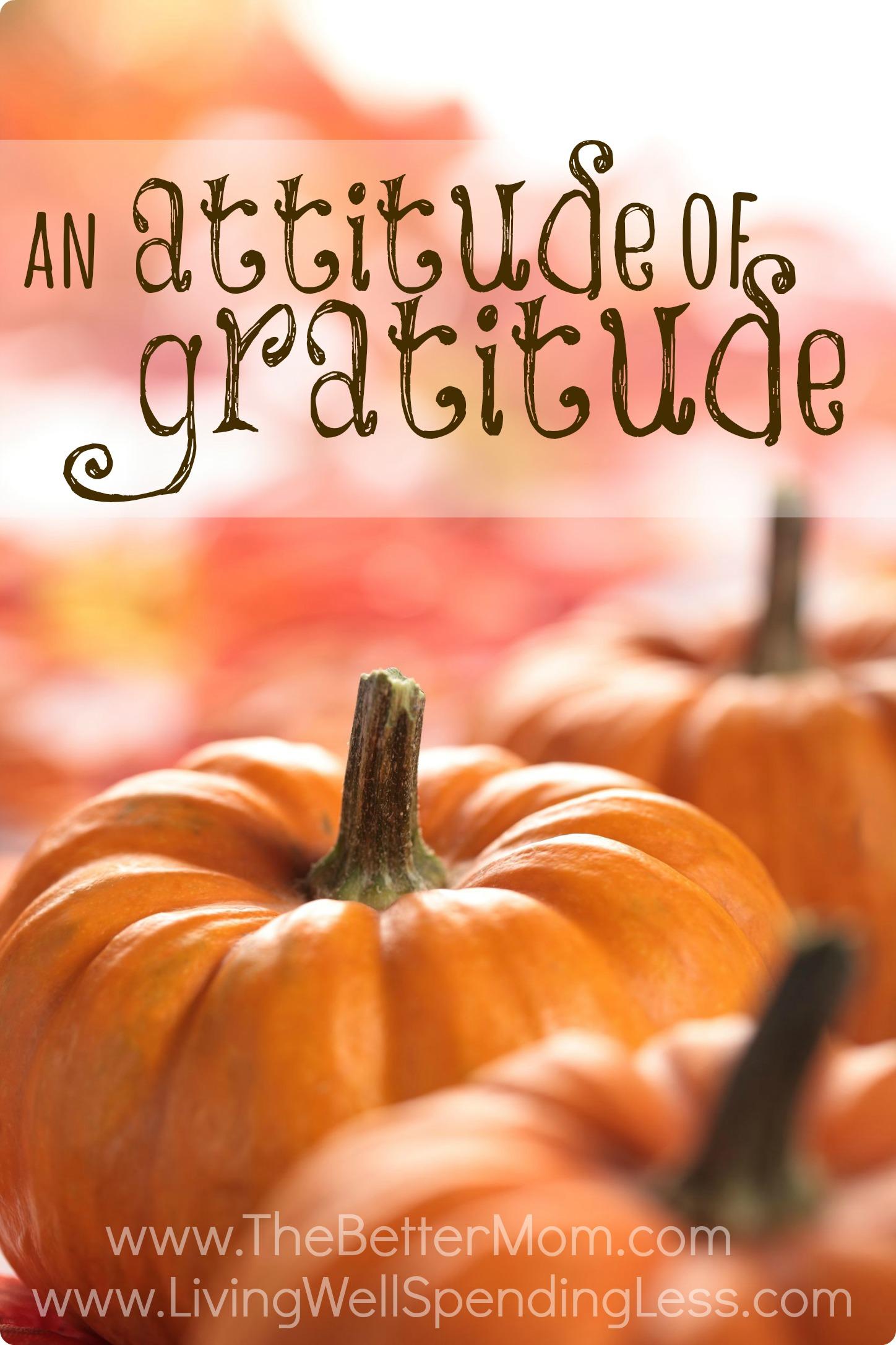 An Attitude Of Gratitude Teaching Gratitude To Our Kids