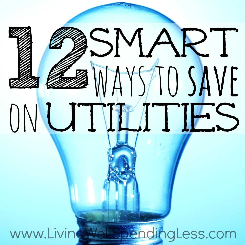 12 Smart Ways To Save On Utilities
