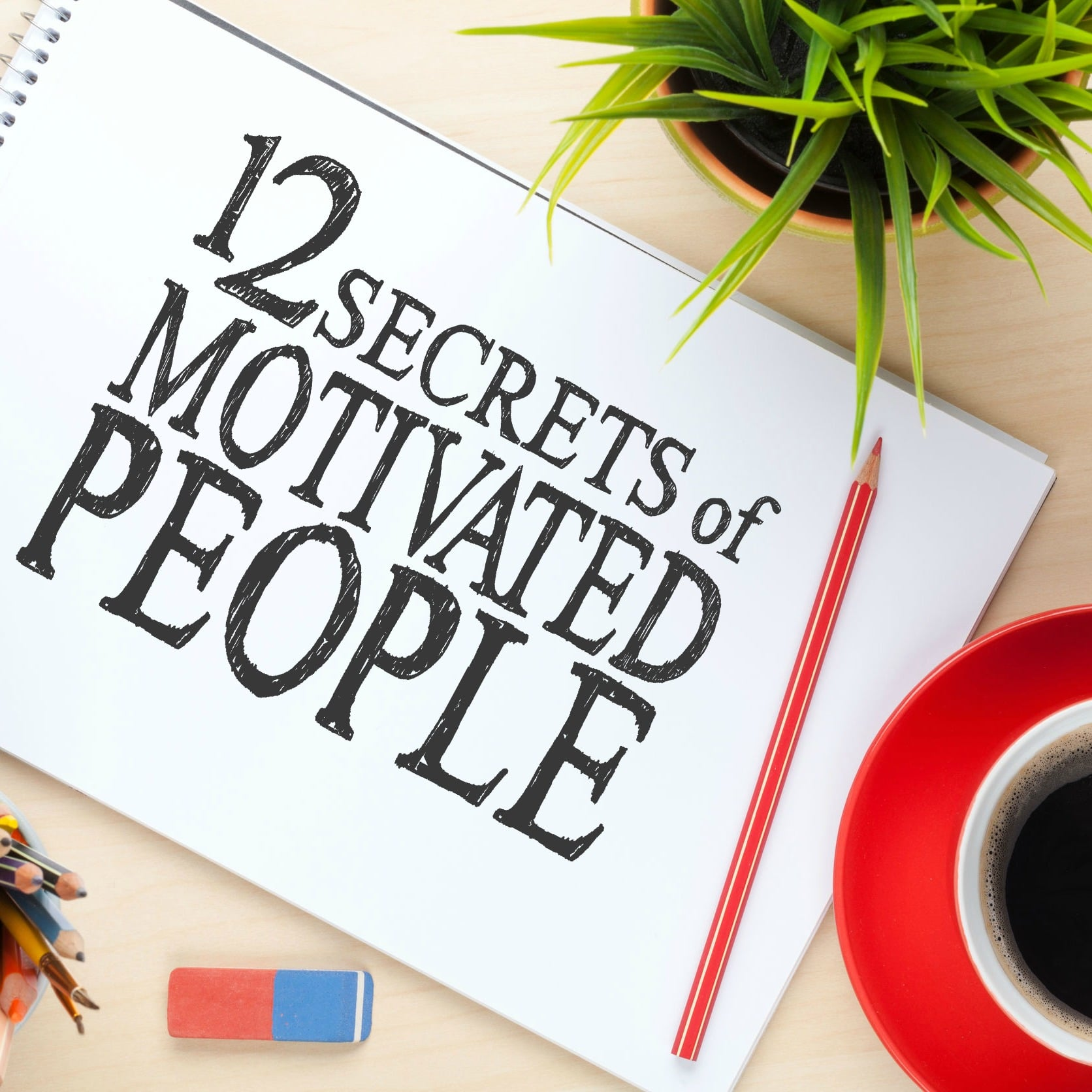 12 Secrets Of Motivated People Square 3
