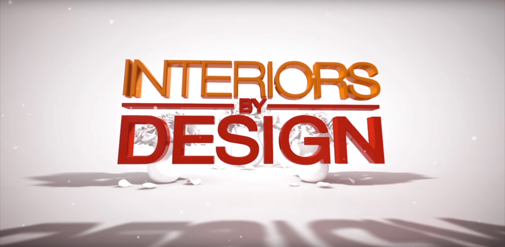 "WATCH THE PREMIER EPISODE OF ""INTERIORS BY DESIGN"