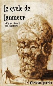 Couverture Le Cycle de Lanmeur, intégrale, tome 1 : Les Contacteurs
