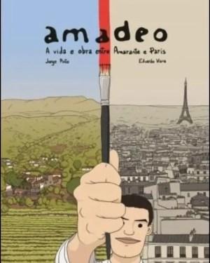 Amadeo – A vida e a obra entre Amarante e Paris (Banda desenhada)