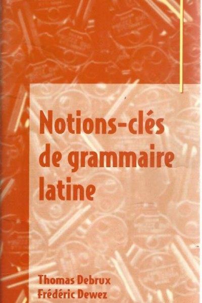 Notions-clés de grammaire latine