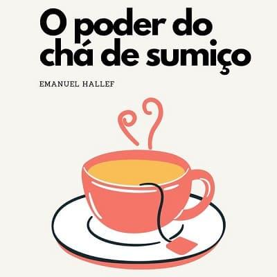 O poder do Chá do Sumiço download fazer qualquer homem comer na sua mão Emanuel Hallef
