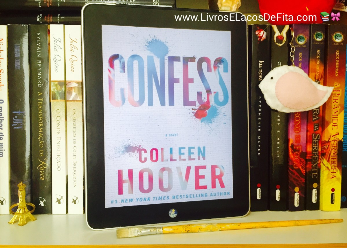 [Resenha] Confess - Colleen Hoover