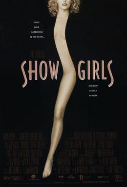 Official poster for Showgirls  https://upload.wikimedia.org/wikipedia/en/d/d7/Showgirls_%281995_film_poster%29.jpg