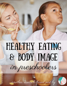 Healthy Eating and Body Image in Preschool Children