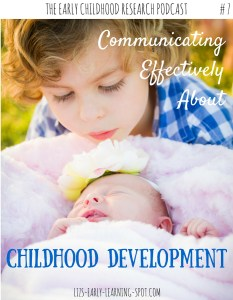 How to Communicate Effectively about Childhood Development: #7