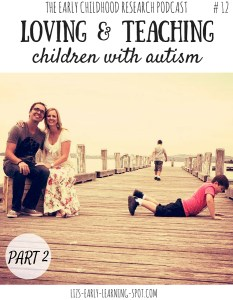 Loving and Teaching Children with Autism: Part 2 #12