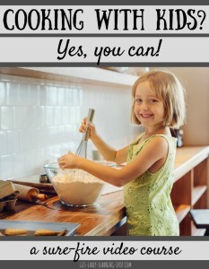 Cooking with Kids: A Sure-Fire Video Course