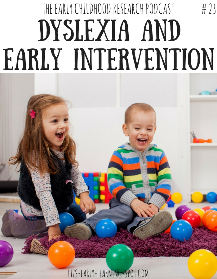 Dyslexia and Early Intervention #23 | Liz's Early Learning Spot