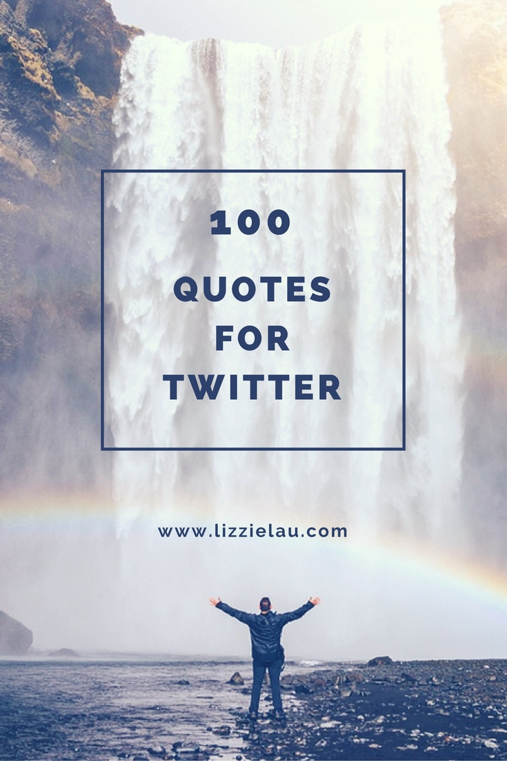 100 quotes for twitter
