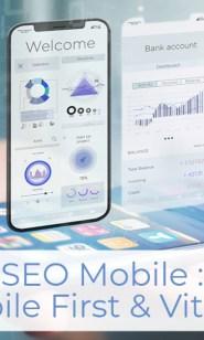 SEO Mobile : Mobile First & Vitesse