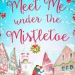 Meet Me under the Mistletoe cover