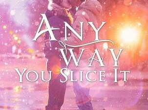 Any Way You Slice It cover