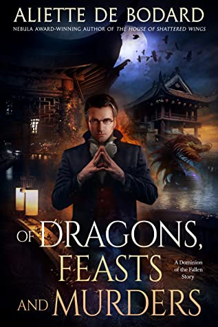 Review: Of Dragons, Feasts and Murders – Aliette de Bodard
