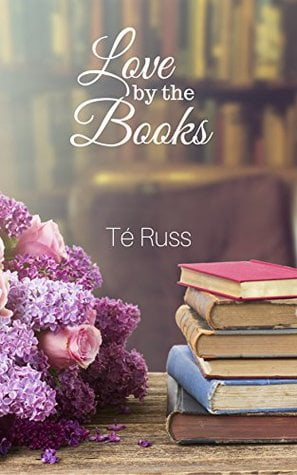 Review: Love by the Books – Té Russ