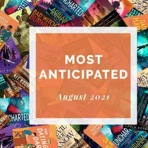 Most Anticipated August 2021