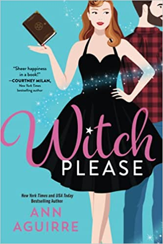 Review: Witch Please – Ann Aguirre