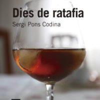 Dies de ratafia / Sergi Pons Codina