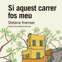Si aquest carrer fos meu / Stefanie Kremser