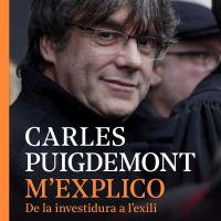 M'explico. De la investidura a l'exili / Carles Puigdemont y Xevi Xirgo