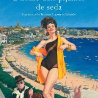 L'home dels pijames de seda. Tres estius de Truman Capote a Palamós / Màrius Carol