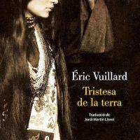 Tristesa de la terra / Éric Vuillard