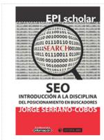 SEO: Introducción a la disciplina del Posicionamiento en Buscadores. Una obra de Jorge Serrano-Cobos