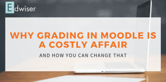 Why Grading In Moodle Is A Costly Affair And How You Can Change That