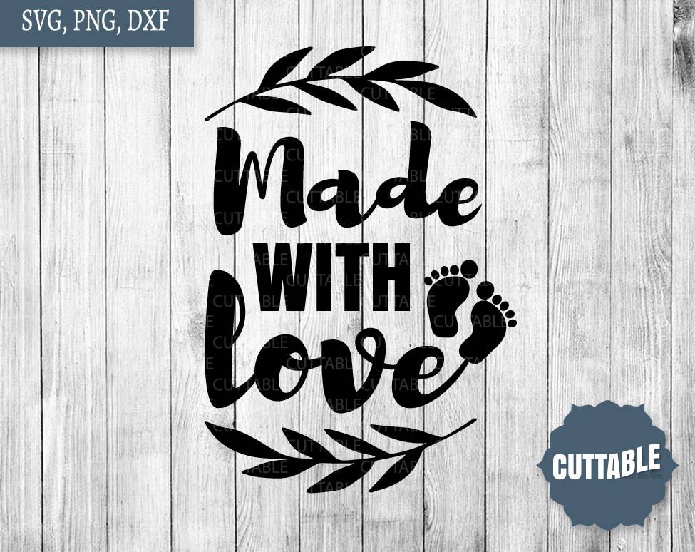 Download Made with love cut files, made with love baby svg, new ...