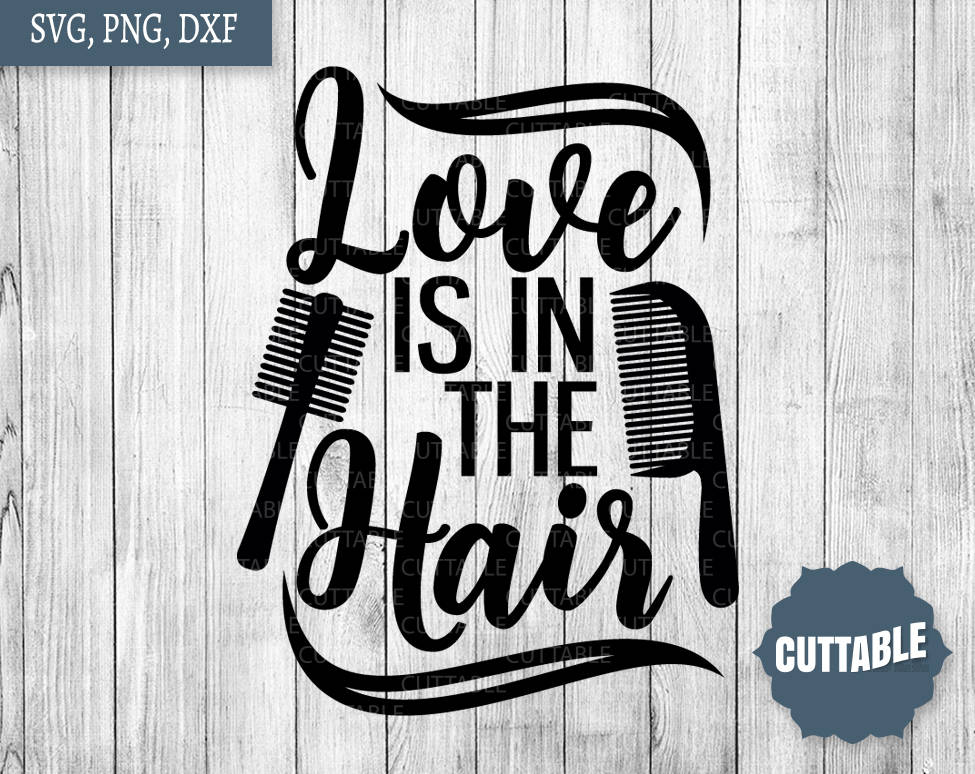 Download Love is in the hair SVG, hairdresser cut file, hairstylist ...