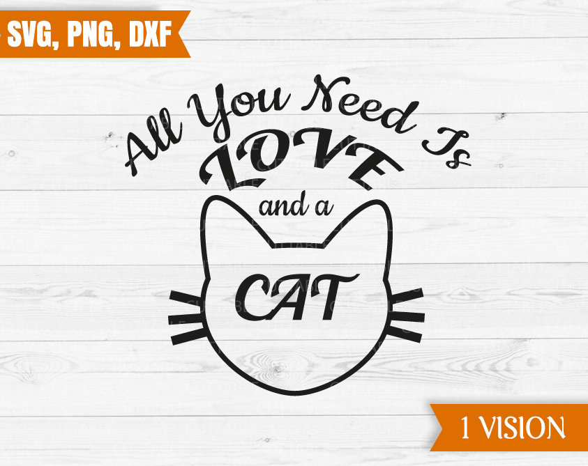 Download All you need is love and a cat, Cat cut file SVG, Cat ...