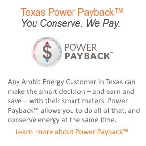 With Ambit Energy's Power Payback™, any Ambit Customer in Texas with a Smart Meter can get paid to lower your electric bill.