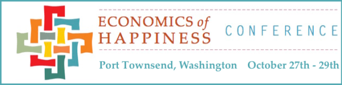 Economics of Happiness Conference - Fort Worden, Washington
