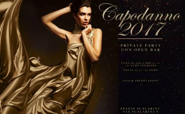 CAPODANNO 2017 SPAZIO SCALARINI PRIVATE PARTY OPEN BAR