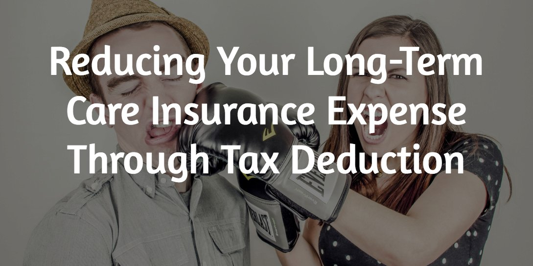 Reducing Your Long-Term Care Costs Via Tax Deductions.