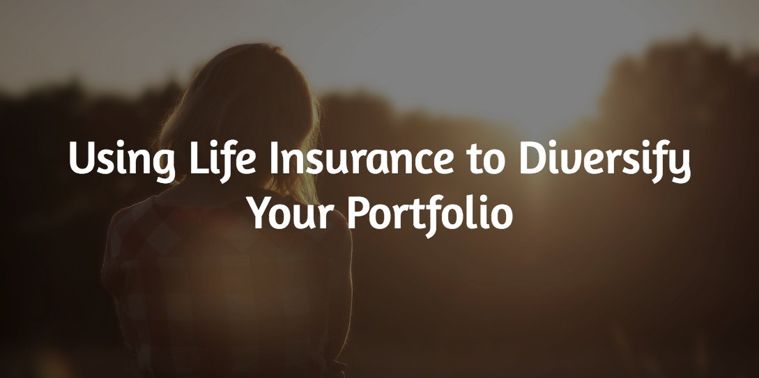 Diversify Your Portfolio using life insurance