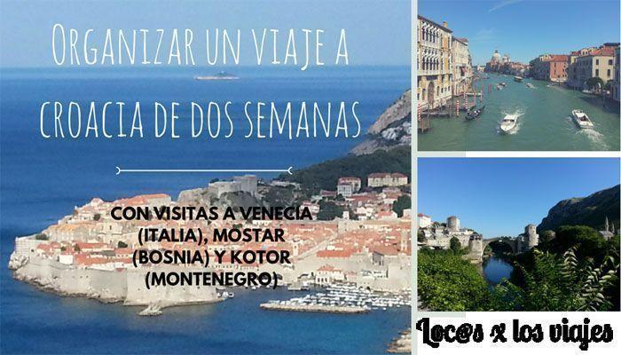 Organizar un viaje de dos semanas a Croacia